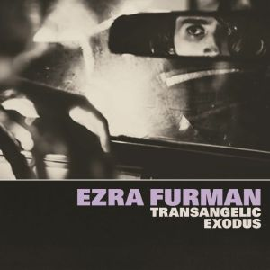 Ezra Furman – Transangelic Exodus