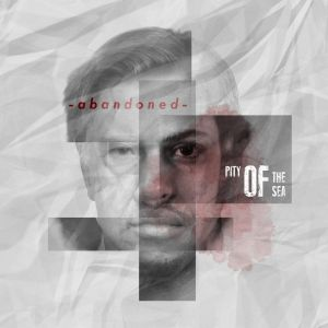 Pity Of The Sea – Abandoned