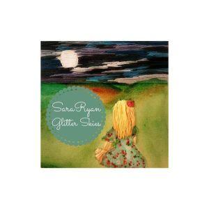 Sara Ryan – Glittering Skies EP