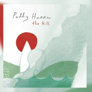 Paddy Hanna – The Hill