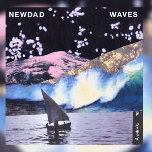 NewDad – 'Waves'