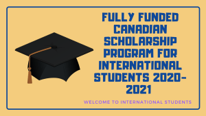 Study in Canada Scholarships 2021/2022 for Post-Secondary International Students