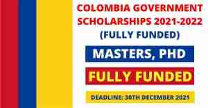 2021 Colombia Government Scholarship- Fully Funded
