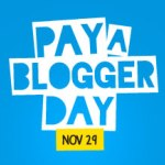 Pay a Blogger Day!