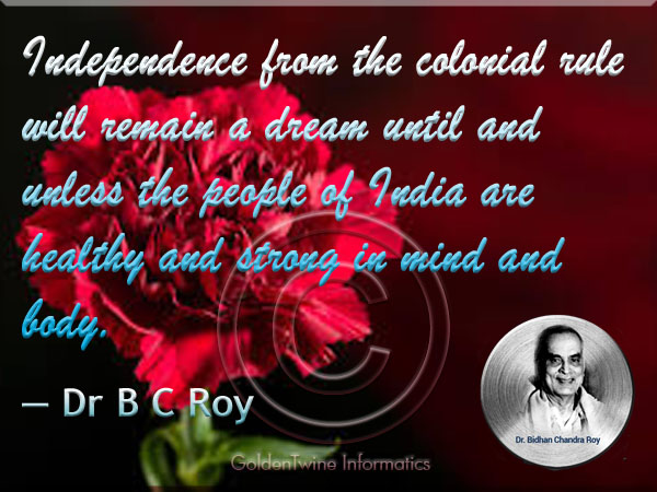 Dr B C Roy Quote