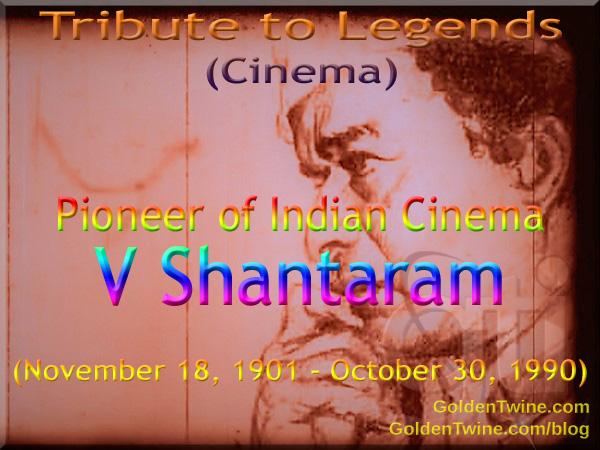 Tribute to Cinema Legends - V Shantaram