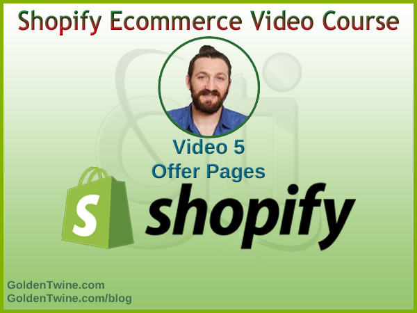 Shopify Ecommerce Video 5 - Offer Pages