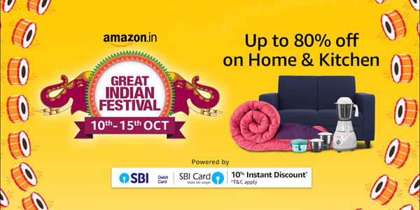 Amazon Great Indian Festival 10 to 15 October 2018 - Home and Kitchen Store