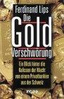 Die Gold-Verschwörung von Ferdinand Lips