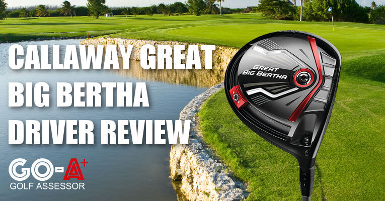 Callaway-Great-Big-Bertha-Driver-Review-Header