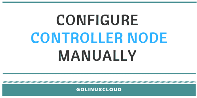 Steps to Install and configure Controller Node in OpenStack - Part 2