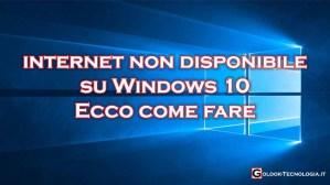 Windows 10 internet non disponibile