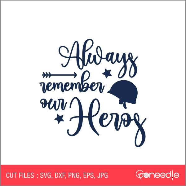 Memorial Day Cut File - Always Remember our Heros