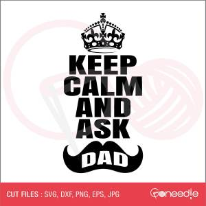Father's Day Cut File - Keep Calm And Ask Dad