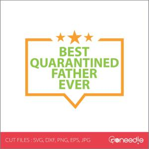 Father's Day Cut File - Best Quarantined Father Ever