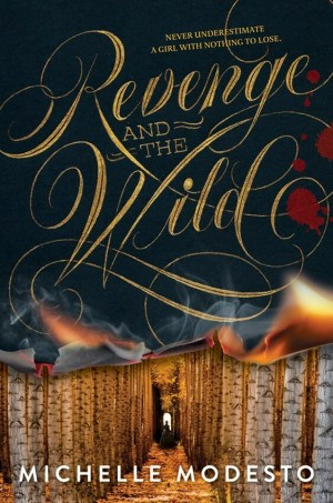 Waiting on Wednesday: Revenge and the Wild by Michelle Modesto