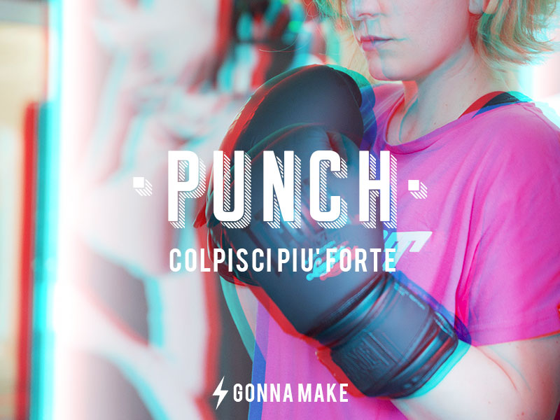 PUNCH - Colpisci più forte