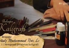 Belajar Kaligrafi bersama Ustadz Muhammad Nur, Lc. – Eps. 1 Mengenal Peralatan Kaligrafi – Gontor TV