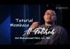 Tutorial Membaca Al-Fatihah dengan Benar – Ust Muhammad Fikri Lc MA