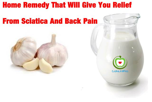 Home Remedy That Will Give You Relief From Sciatica And Back Pain = Garlic Milk