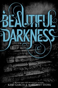 Beautiful Darkness Cover Kami Garcia Margaret Stohl