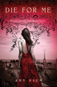 Die For Me, Amy Plum, Book Cover