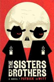 The Sisters Brothers, Patrick DeWitt, Book Cover,