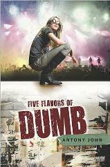 Five Flavors Of Dumb by Antony John Book Cover