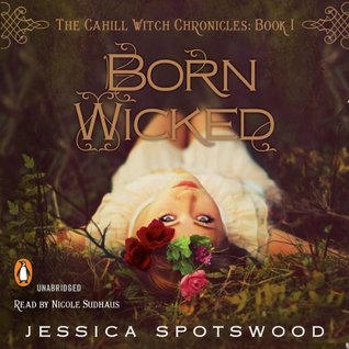 Born Wicked Jessica Spotswood Audiobook Cover