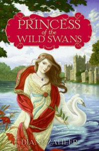 Princess Of The Wild Swans Diane Zahler Book Cover