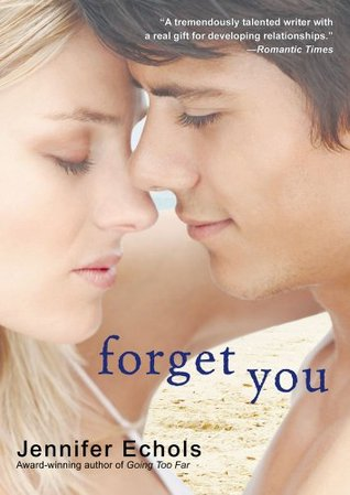 Forget You, Jennifer Echols, Book Cover