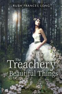 The Treachery Of Beautiful Things Ruth Frances Long Book Cover