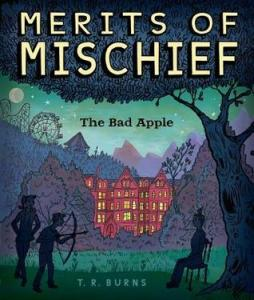 The Bad Apple Merits Of Mischief TR Burns Book Cover