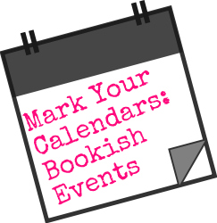 Mark Your Calendars Bookish Events