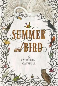 Summer And Bird Katherine Catmull Book Cover