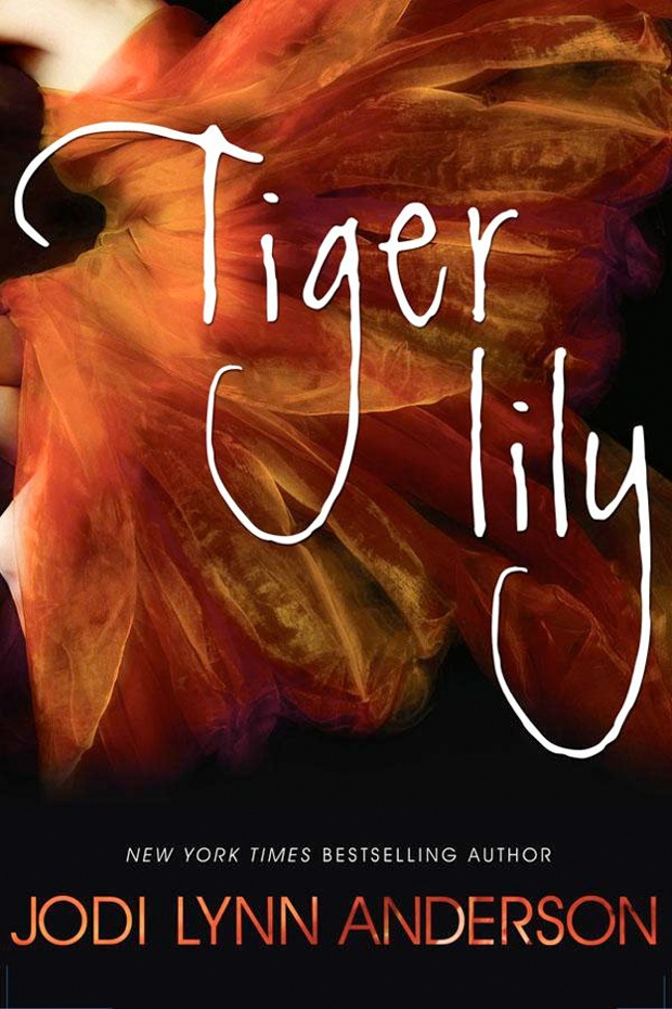 Tiger Lily by Jodi Lynn Anderson | Good Books And Good Wine