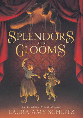 Splendors And Glooms Laura Amy Schlitz Book Cover