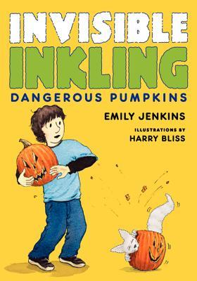 Invisible Inkling Dangerous Pumpkins Emily Jenkins Book Cover