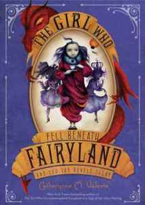 The Girl Who Fell Beneath Fairyland Catherynne M Valente Book Cover
