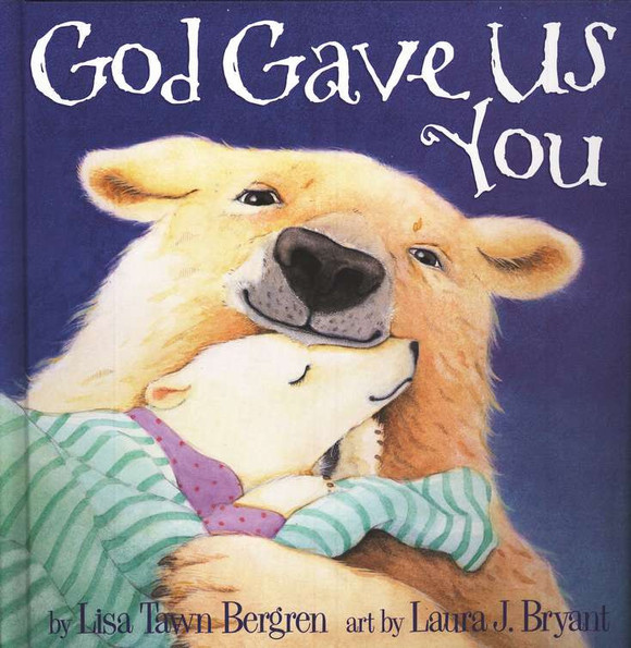 God Gave Us You by Lisa Tawn Bergren | Good Books And Good Wine