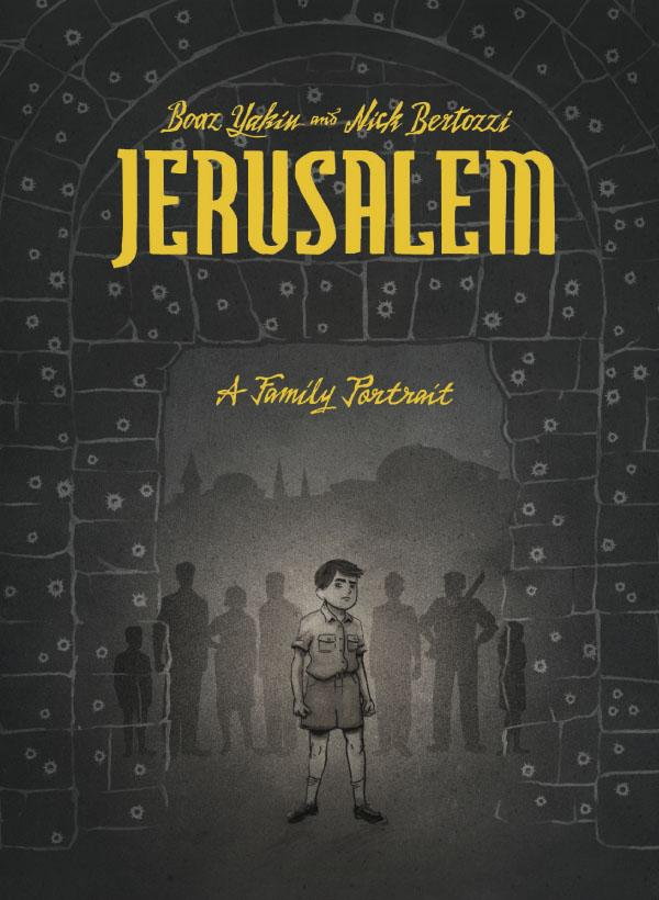 Jerusalem A Family Portrait by Boaz Yakin | Good Books And Good Wine