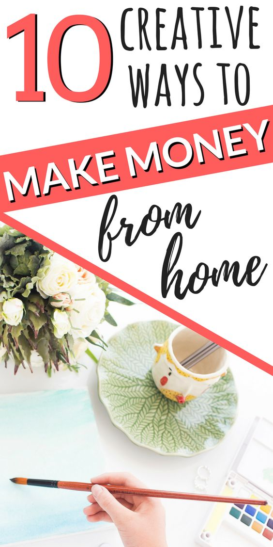 For all you creatives out there who have ever wanted to make money online, here are 10 ways to leverage your creativity to make money from home!