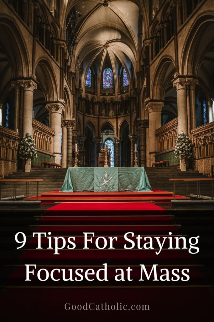 """"""" 9 Practical Tips to Help You Stay Focused at Mass"""""""