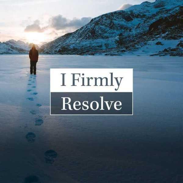 I Firmly Resolve