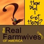 Real Farmwives of America: How Did I Get Here?