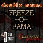 Double Mama FREEZE-O-RAMA: A Bird and A Plan