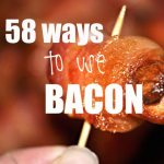 58 Ways to Use Bacon