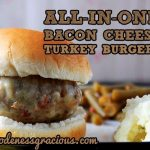 All-In-One Bacon Cheese Turkey Burgers