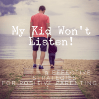 """My Kids Won't Listen!"" - 9 Effective Strategies for Positive Parenting"