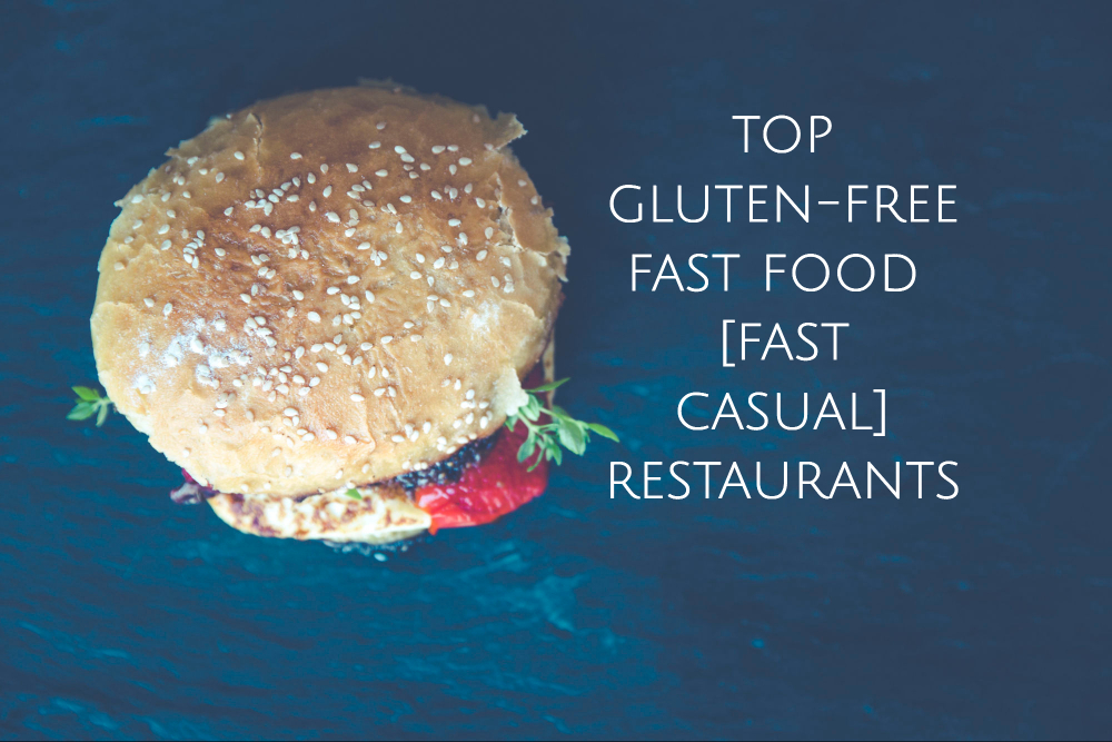 Top 10 Gluten-Free Fast Food and Fast Casual Restaurants